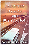 I Adopted My Mom at the Bus Station