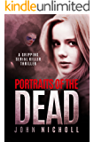 Portraits of the Dead: A gripping serial killer thriller