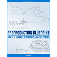 Preproduction Blueprint: How to Plan Game Environments and Level Designs