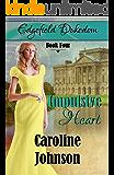 Impulsive Heart (Edgefield Dukedom Book 4)