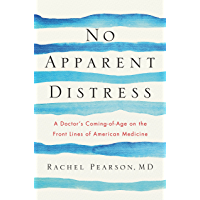 No Apparent Distress: A Doctor's Coming of Age on the Front Lines of American Medicine (English Edition)