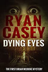 Dying Eyes (Brian McDone Mysteries Book 1) Kindle Edition