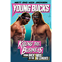 Young Bucks: Killing the Business from Backyards to the Big Leagues (English Edition)