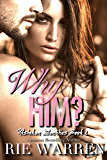 Why Him?: May December Romance (Mistaken Identities Book 1)
