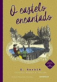 O Castelo encantado - Nova Edição (Clássicos Autêntica)