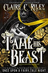 Tame his Beast - a Beauty & the Beast retelling Part 1: A Devil's Highwaymen MC romance story Kindle Edition
