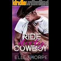 Ride Dirty, Cowboy (Dirty Cowboy Book 2)
