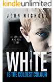 White is the Coldest Colour: A gripping dark psychological suspense thriller (Re-edited edition) (Dr David Galbraith Book 1)