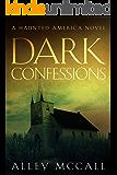 Dark Confessions (Haunted America Book 3)