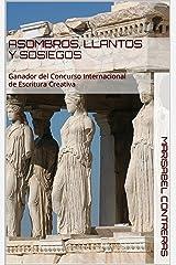 Asombros, llantos y sosiegos: Ganador del Concurso Internacional de Escritura Creativa (Spanish Edition) Kindle Edition