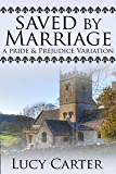 Saved by Marriage: A Pride & Prejudice Variation