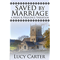 Saved by Marriage: A Pride & Prejudice Variation (English Edition)