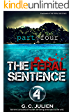 The Feral Sentence: Part 4 (The Feral Sentence Serial)