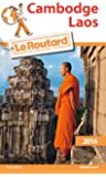 Guide du Routard Cambodge, Laos 2016