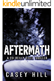 Aftermath: The unputdownable USA Today bestselling forensic mystery series (CSI Reilly Steel Book 7)