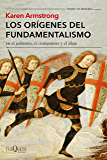 Los orígenes del fundamentalismo en el judaísmo, el cristianismo y el islam (Volumen Independiente)