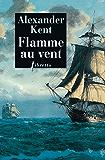 Flamme au vent: Une aventure de Richard Bolitho (Littérature étrangère)