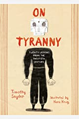 On Tyranny Graphic Edition: Twenty Lessons from the Twentieth Century Kindle Edition