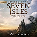 Thinblade: Sovereign of the Seven Isles, Book 1