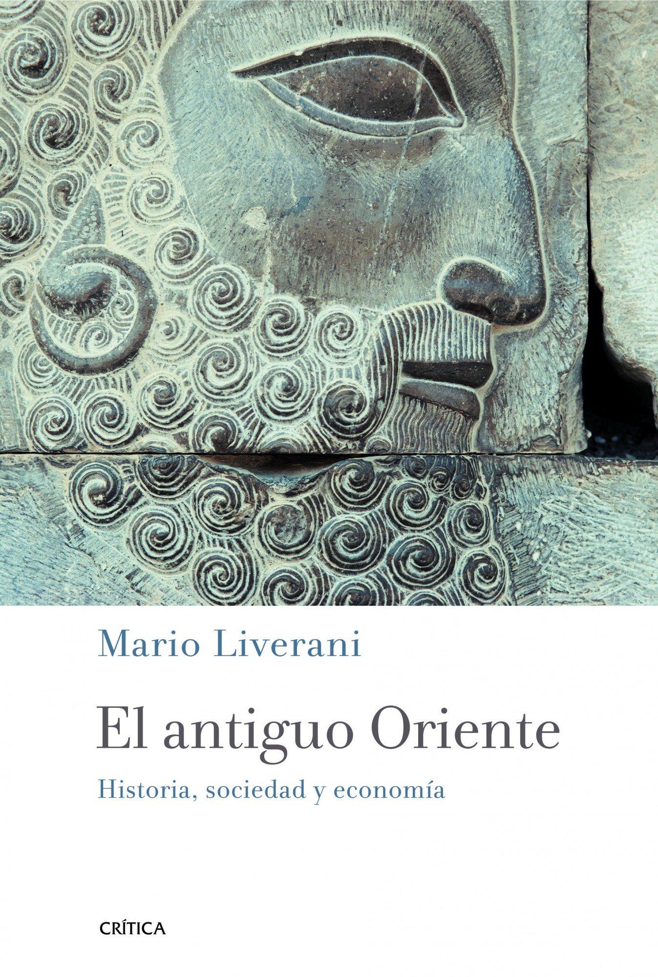 El antiguo Oriente: Historia, sociedad y economía (Crítica/Arqueología) Tapa blanda – 7 jun 2012 Mario Liverani Juan Vivanco Gefaell Editorial Crítica 8498923921