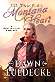 To Tame A Montana Heart (A Montana Girl Romance Book 1)