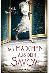 Das Mädchen aus dem Savoy: Roman (German Edition) Kindle Edition