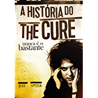 Nunca é o bastante: A história do The Cure