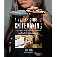 A Modern Guide to Knifemaking: Step-by-step instruction for forging your own knife from expert bladesmiths, including…