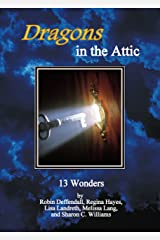 Dragons in the Attic:13 Wonders Kindle Edition