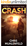 CRASH: A Post Apocalyptic Survival Thriller: Book 1 of The Obsolescence Trilogy