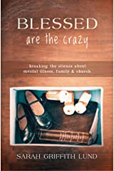 Blessed Are the Crazy: Breaking the Silence about Mental Illness, Family and Church (The Young Clergy Women Project) Paperback