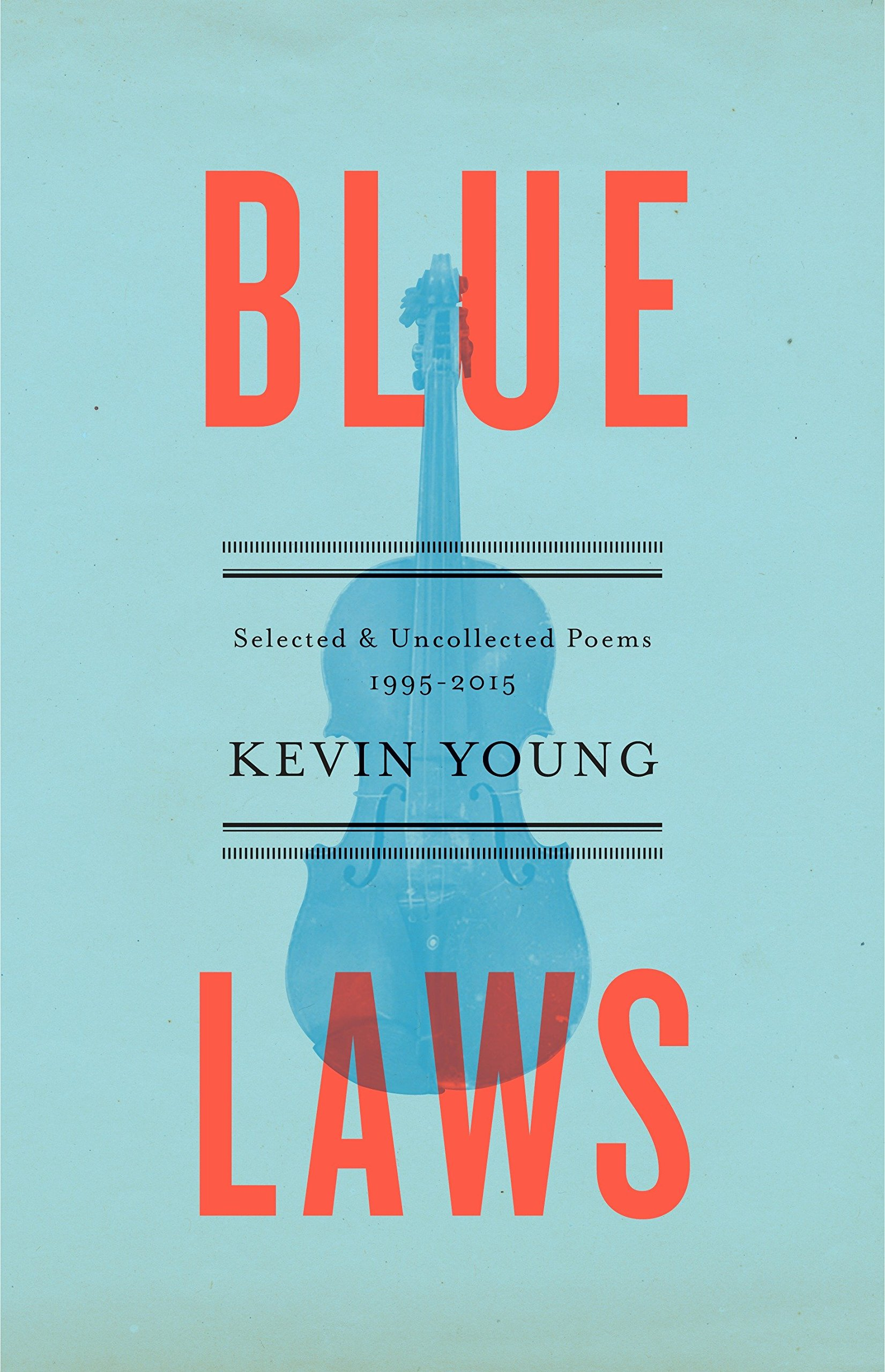 Blue Laws: Selected and Uncollected Poems, 1995-2015 pdf