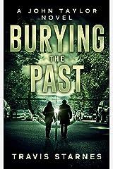 Burying the Past (John Taylor Book 4) Kindle Edition