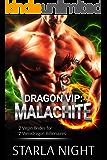 Dragon VIP: Malachite (7 Virgin Brides for 7 Weredragon Billionaires Book 1)