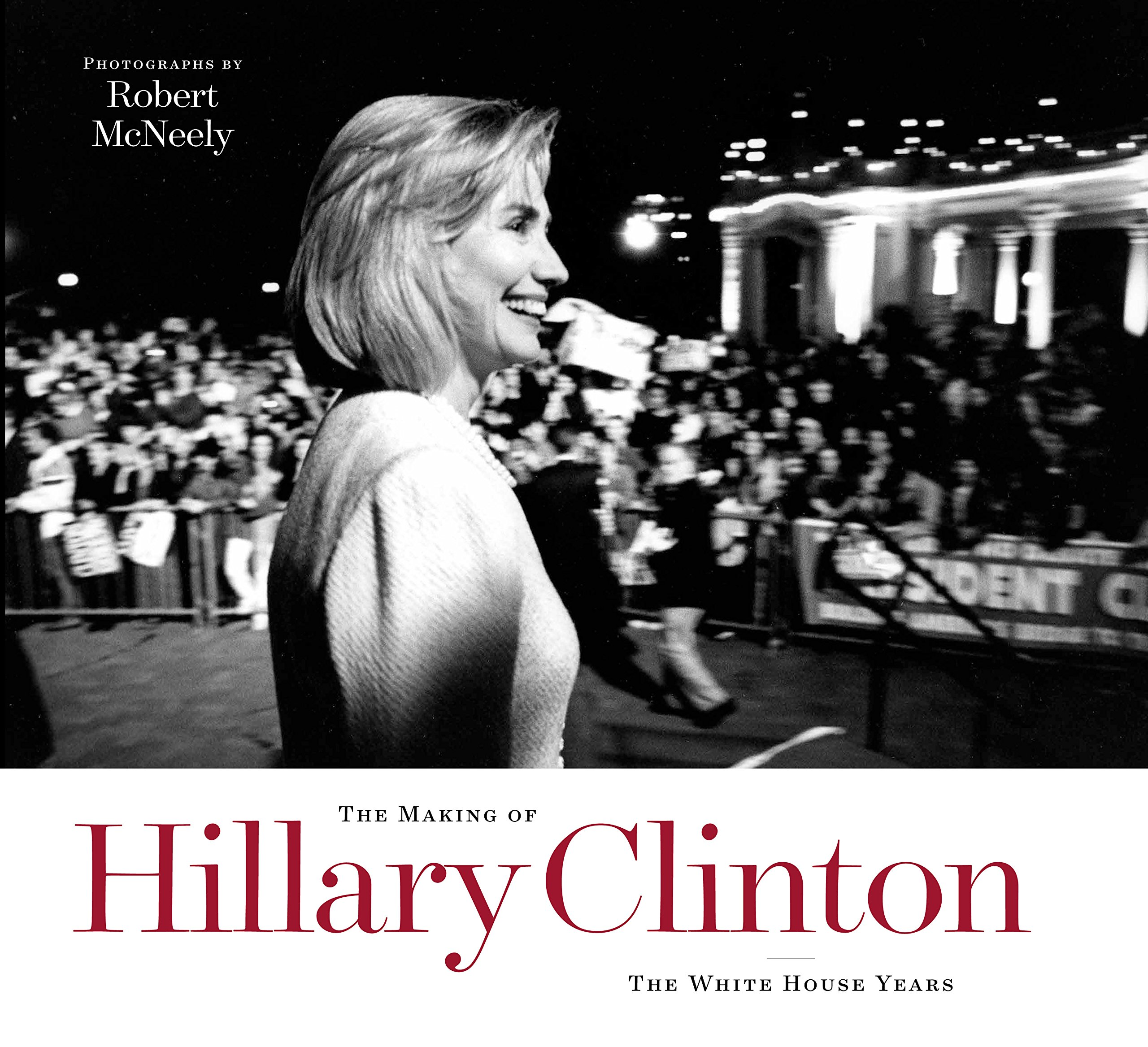 Download The Making of Hillary Clinton: The White House Years (Focus on American History) pdf