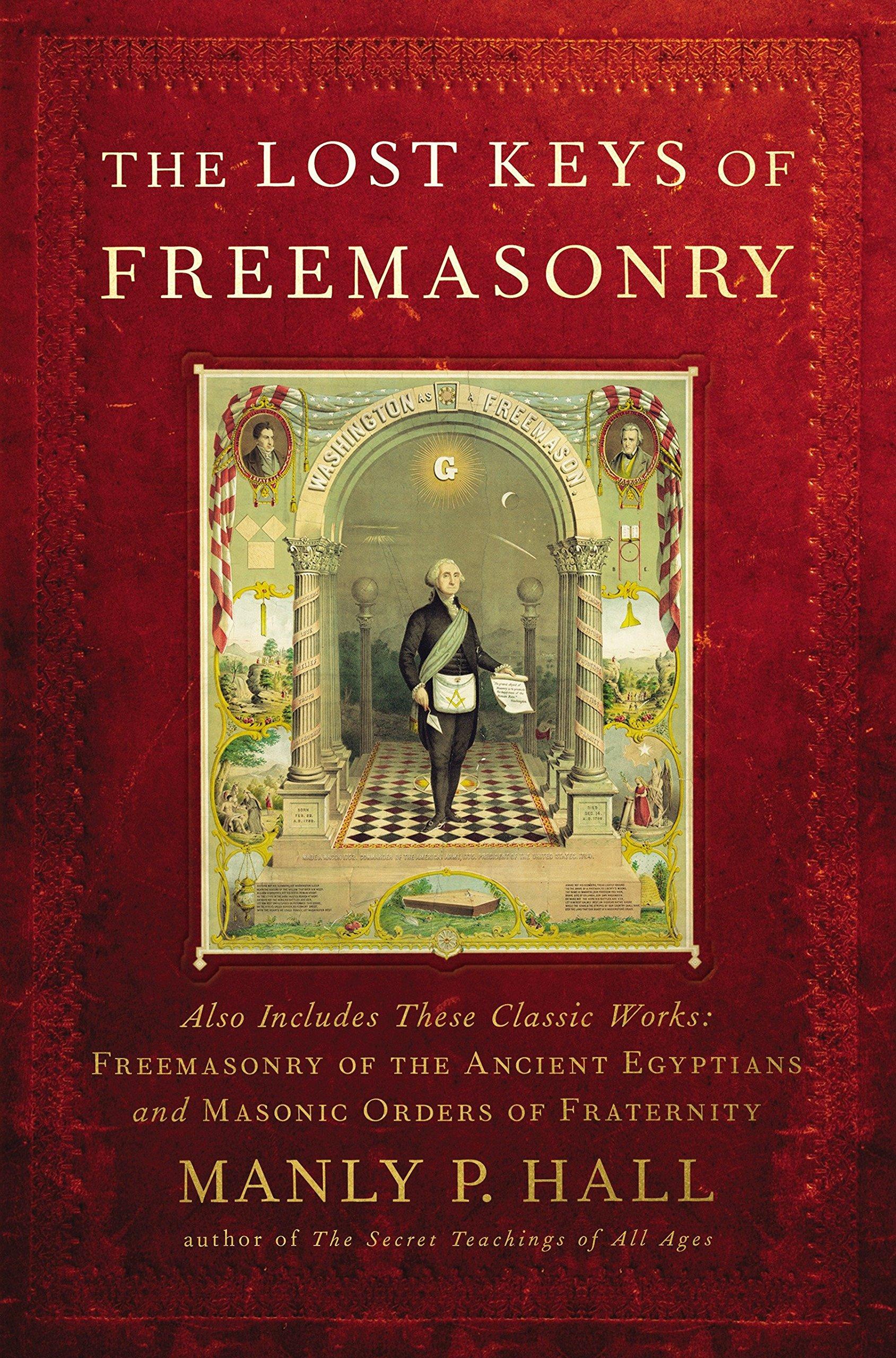 The Lost Keys Of Freemasonry Also Includes Freemasonry Of The