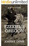 Ezekiel's Oregon: The Journey Continues (Ezekiel's Journey Book 2)