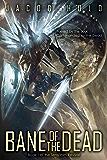 Bane of the Dead (Seraphim Revival Book 1) (English Edition)