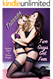 Trannies: Two Guys Get Fem