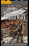 Amish Days: The Runaway: An Amish Romance Story (Hollybrook Amish Romance)