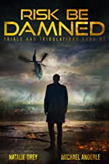 Risk Be Damned: A Kurtherian Gambit Series (Trials And Tribulations Book 1) Kindle Edition