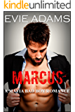 Marcus: A Mafia Bad Boy Romance (Claiming What's His Book 1)