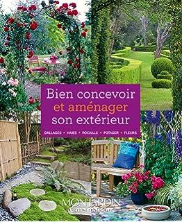 Créer son jardin : 1001 idées pour concevoir, aménager, planter ...