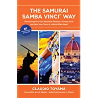 The Samurai Samba Vinci Way: How to Improve Your Executive Presence, Increase Trust and Lead Your Team at a World-Class Level