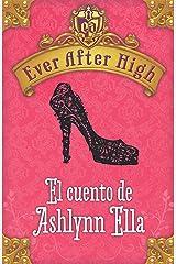 Ever After High. El cuento de Ashlynn Ella (Spanish Edition) Kindle Edition