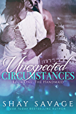 Unexpected Circumstances: The Handmaid (English Edition)