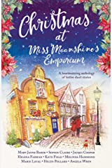 Christmas at Miss Moonshine's Emporium: An uplifting collection of feel-good festive stories (Miss Moonshine's Wonderful Emporium: a series of uplifting anthologies) Kindle Edition