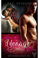 After the Ménage is Over: MMF Bisexual Ménage Romance (Best Friends to Lovers Book 2) Kindle Edition