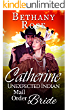 Catherine: Unexpected Indian Mail Order Bride (Brides Of Dalton Book 2)