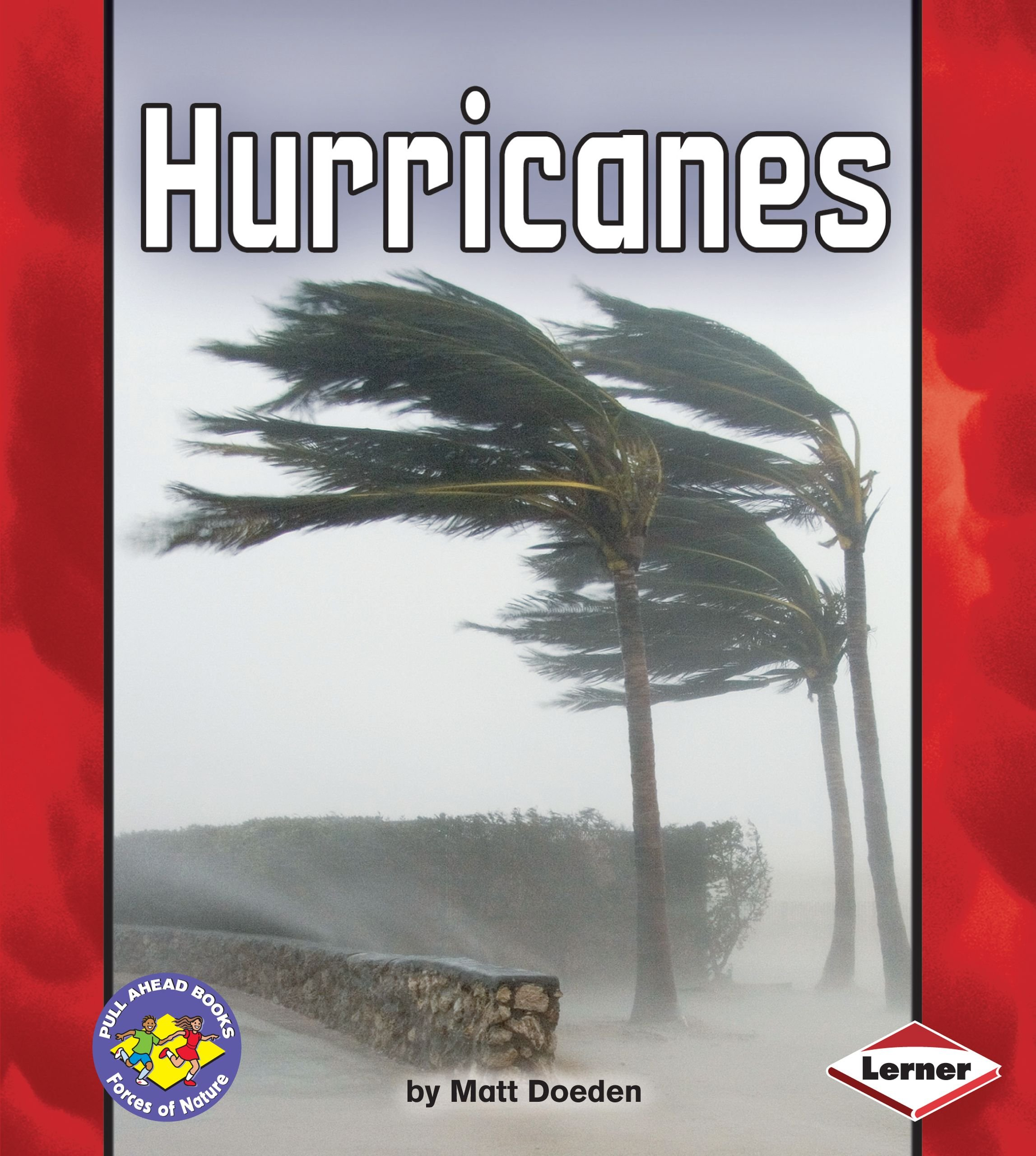 Hurricanes (Pull Ahead Books; Forces of Nature): Matt Doeden:  9780822579069: Amazon.com: Books